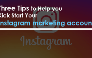 Three Tips to Help you Kick Start Your Instagram marketing…