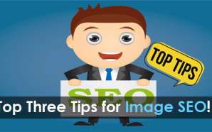 Top Three Tips for Image SEO!