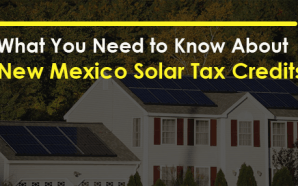 What You Need to Know About New Mexico Solar Tax…