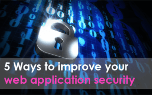 5 Ways to improve your web application security