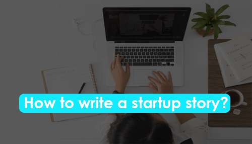 How to write a startup story