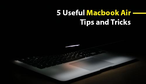 5 Useful Macbook Air Tips and Tricks | Tycoonstory Media