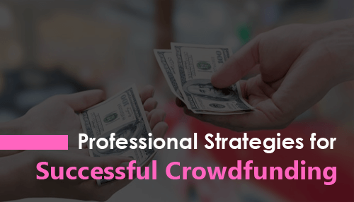 Professional Strategies for Successful Crowdfunding