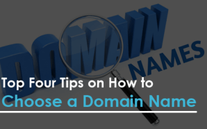 Top Four Tips on How to Choose a Domain Name