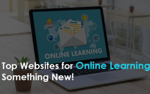 Top Websites for Online Learning Something New!