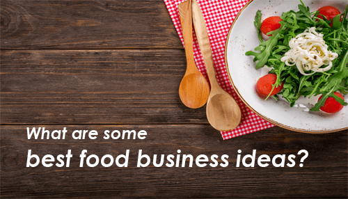 What are some best food business ideas