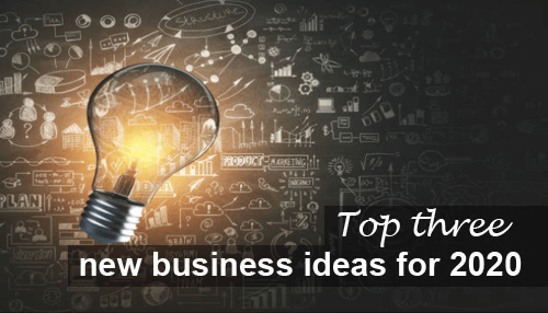 Top three new business ideas for 2020