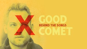 "Behind the Songs: Tyler Stenson Discussing ""Good Comet"""