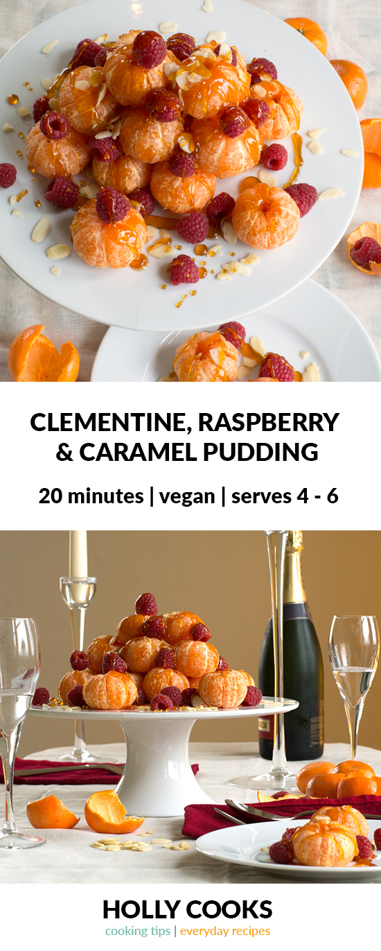Clementine raspberry and caramel pudding | serves 4 - 6 | vegan pudding | dessert | fruit | Christmas pudding | Christmas dessert | takes less than 20 minutes | looks spectacular | less than 5 ingredients | super fast dessert |