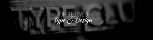 For the Love of Type & Design
