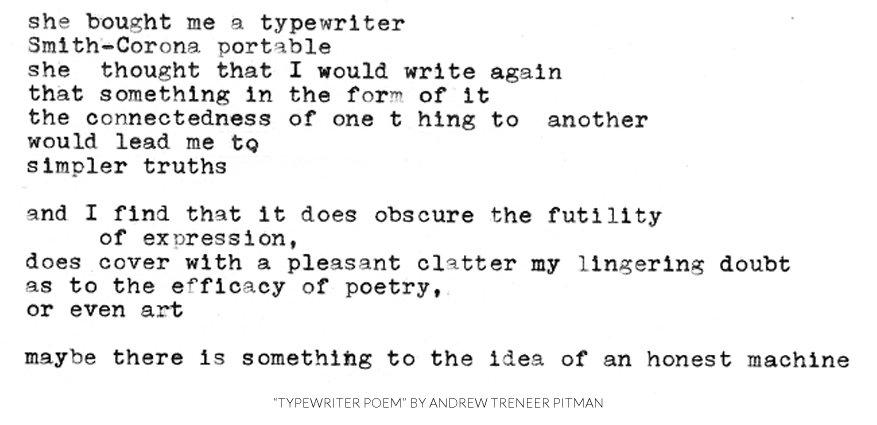 """A Typewriter Poetry poem called """"Typewriter Poem"""" by Andrew Treneer Pitman."""
