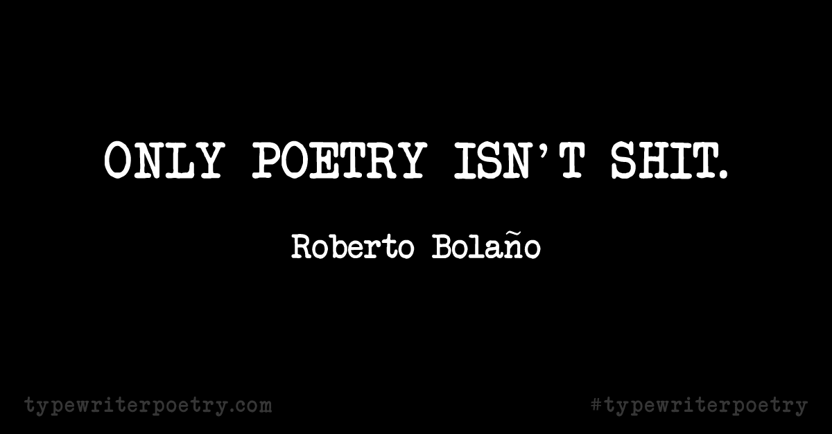 Day 11: Inspiration from Roberto Bolaño (National Poetry Month)