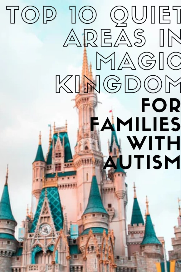 top 10 quiet areas in magic kingdom for families with autism