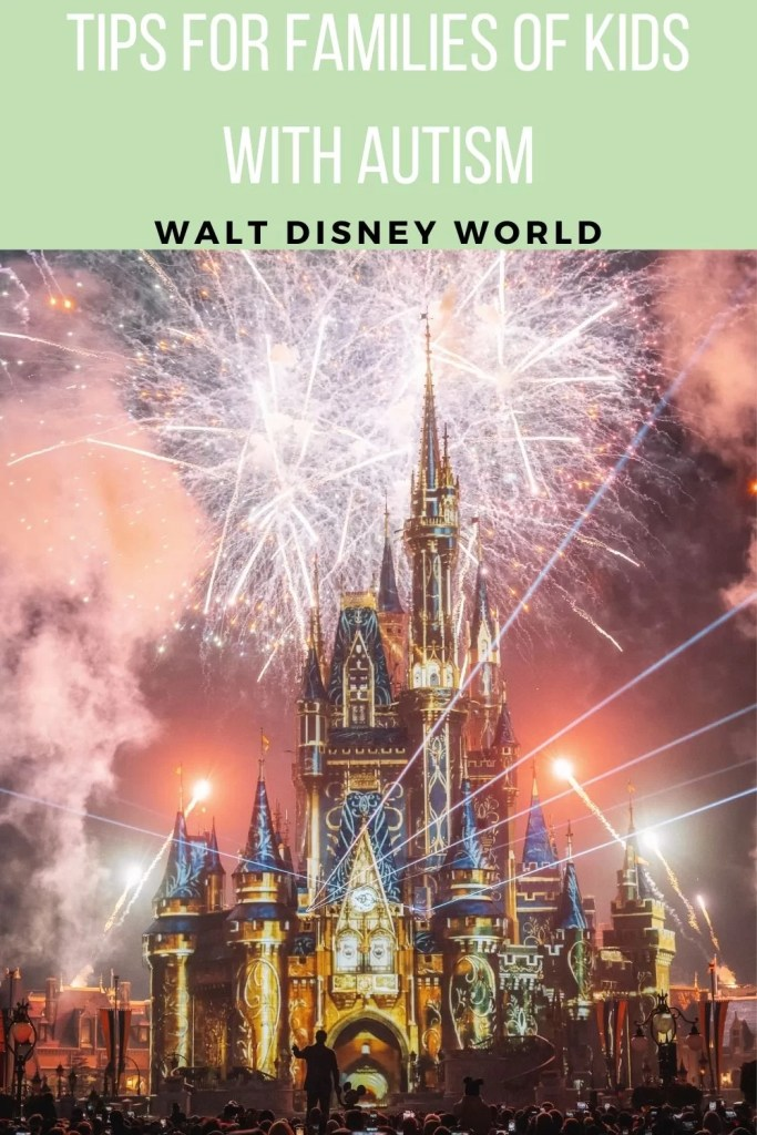 Tips & FAQs for families with autism at Walt Disney World above Cinderella castle with fireworks.