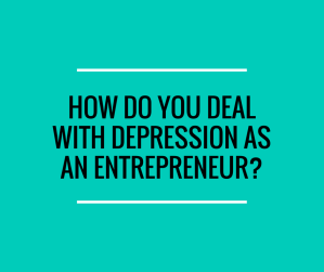 DEPRESSION AND THE ENTREPRENEUR!