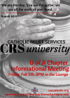 Catholic Relief Services UA Chapter Informational Meeting: Friday, Feb 5, 6PM in the Student Lounge.  Please send any questions to Paul Mather at paul15mather@email.arizona.edu