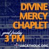 Divine Mercy Chaplet for Good Friday; Fri. March 25, 2016; Chaplet Begins at 3:00 PM