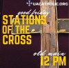 Good Friday Stations of the Cross - 12:00 PM (Noon) at Old Main