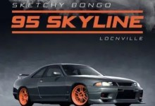 Photo of Sketchy Bongo – 95 Skyline Ft. Locnville