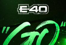 """Photo of E-40 drops energetic new joint """"Go"""""""