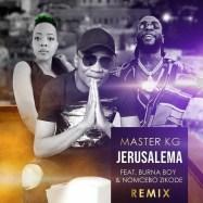 UP NEXT ON SA: Master KG's Jerusalem Remix Feat. Burna Boy & Nomcebo Zokode