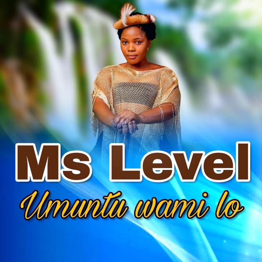 Ms Level – Umuntu Wami Lo
