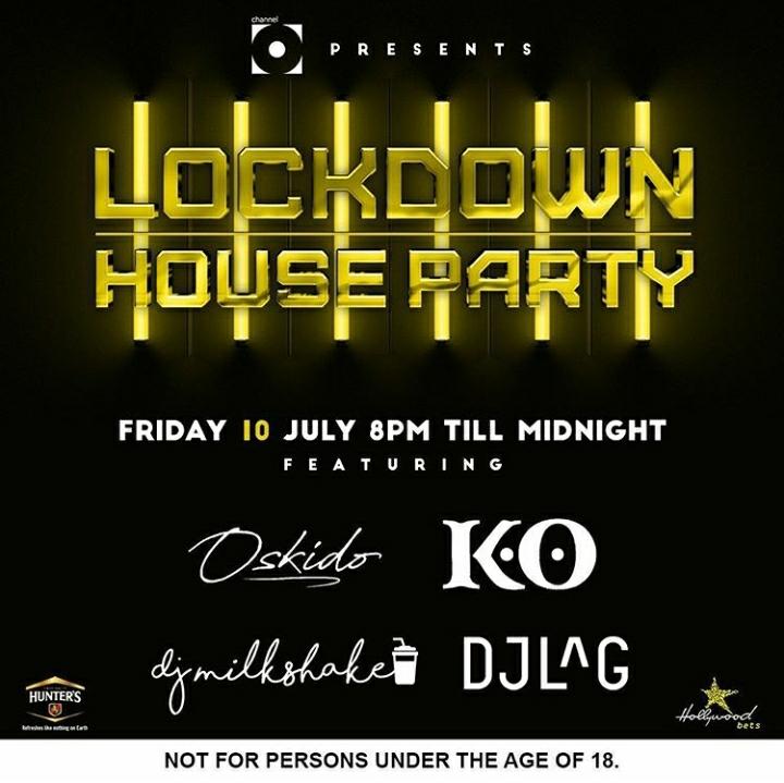 K.O, Oskido, DJ Lag, Fanatic, Milkshake, Shimza, Jawz – Line-up For 10th-11th July Lockdown House Party