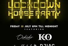 Photo of K.O, Oskido, DJ Lag, Fanatic, Milkshake, Shimza, Jawz – Line-up For 10th-11th July Lockdown House Party