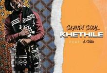 "Photo of Skandi Soul  Drops Mellow Joint, ""Khethile"" Ft. S Villa"