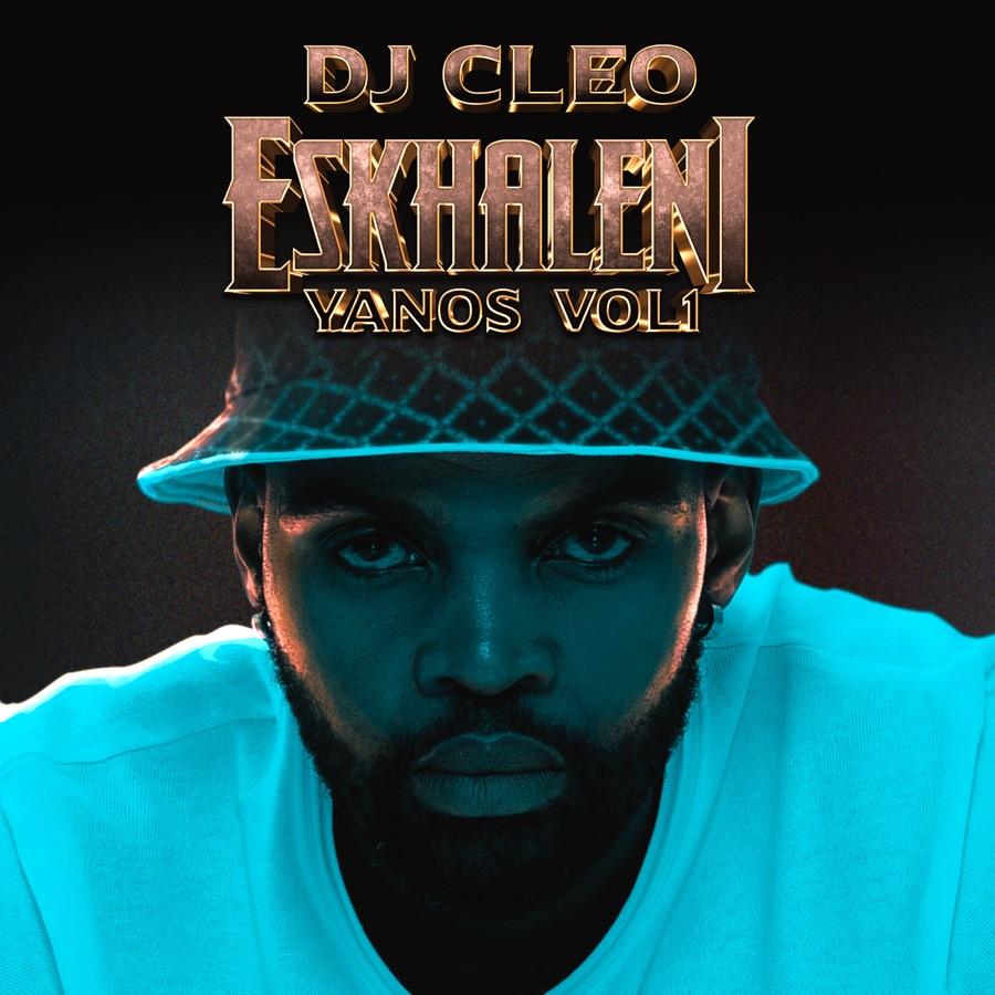 DJ Cleo - Eskhaleni Yanos, Vol. 1