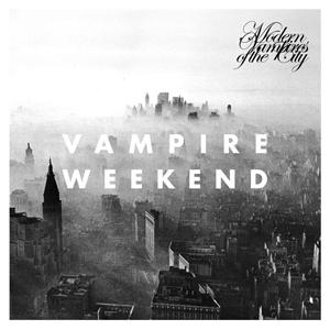 Vampie Weekend Modern Vampires