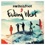 Album Review: Switchfoot – Fading West