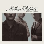 Album Review: Nathan Roberts & The New Birds: Nathan Roberts & The New Birds