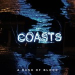 Album Review: Coasts – A Rush of Blood EP
