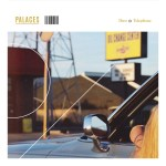 Single Review: PALACES – Dust / Telephone
