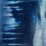 Single Review: Hayden Calnin – Cut Love