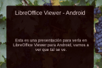 Disponible LibreOffice Viewer Beta para Android