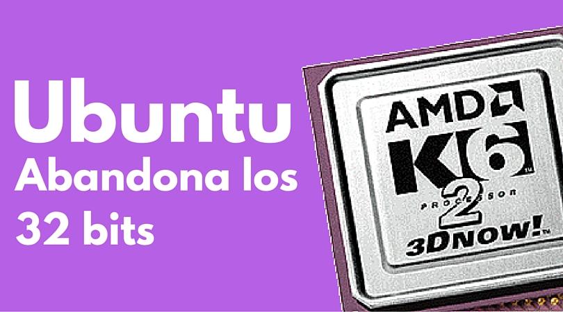 abandona los 32 bits ubuntu