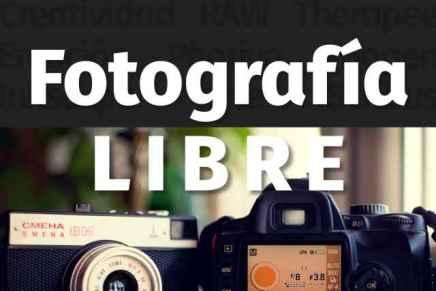 Fotografía Libre, el libro que te ayuda a ser un poco más libre