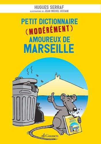 Peti dictionnaire (modérément) amoureux de Marseille