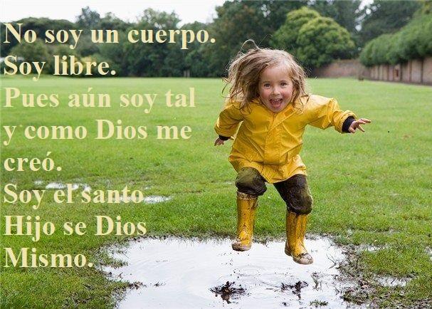 Eres el Santo Hijo de Dios Mismo, olvida todo lo demás. JLM