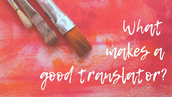 What makes a good translator
