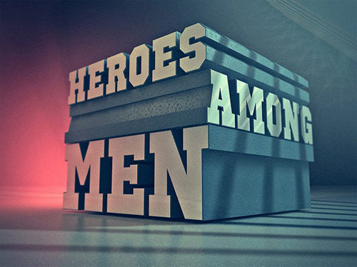 3d Typography Designs - Heroes Among Men
