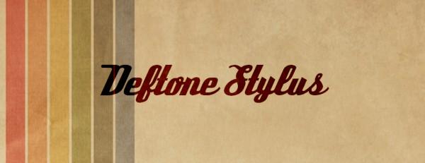 Deftone Stylus