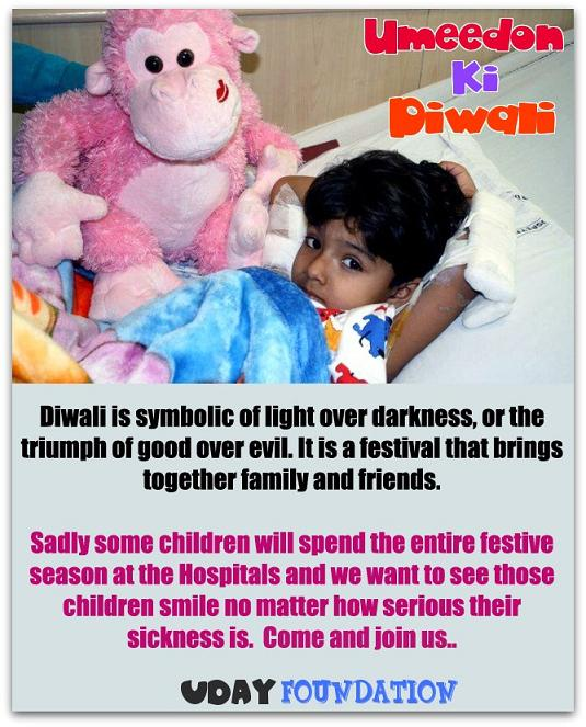 Celebrate Diwali 2012 by helping Children in Hospitals. Celebrate Diwali with Uday Foundation Children Health NGO in Delhi India
