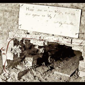 Hvor der er en vilje, der er der også en vej! Carl August slogan efterladt efter flugten.