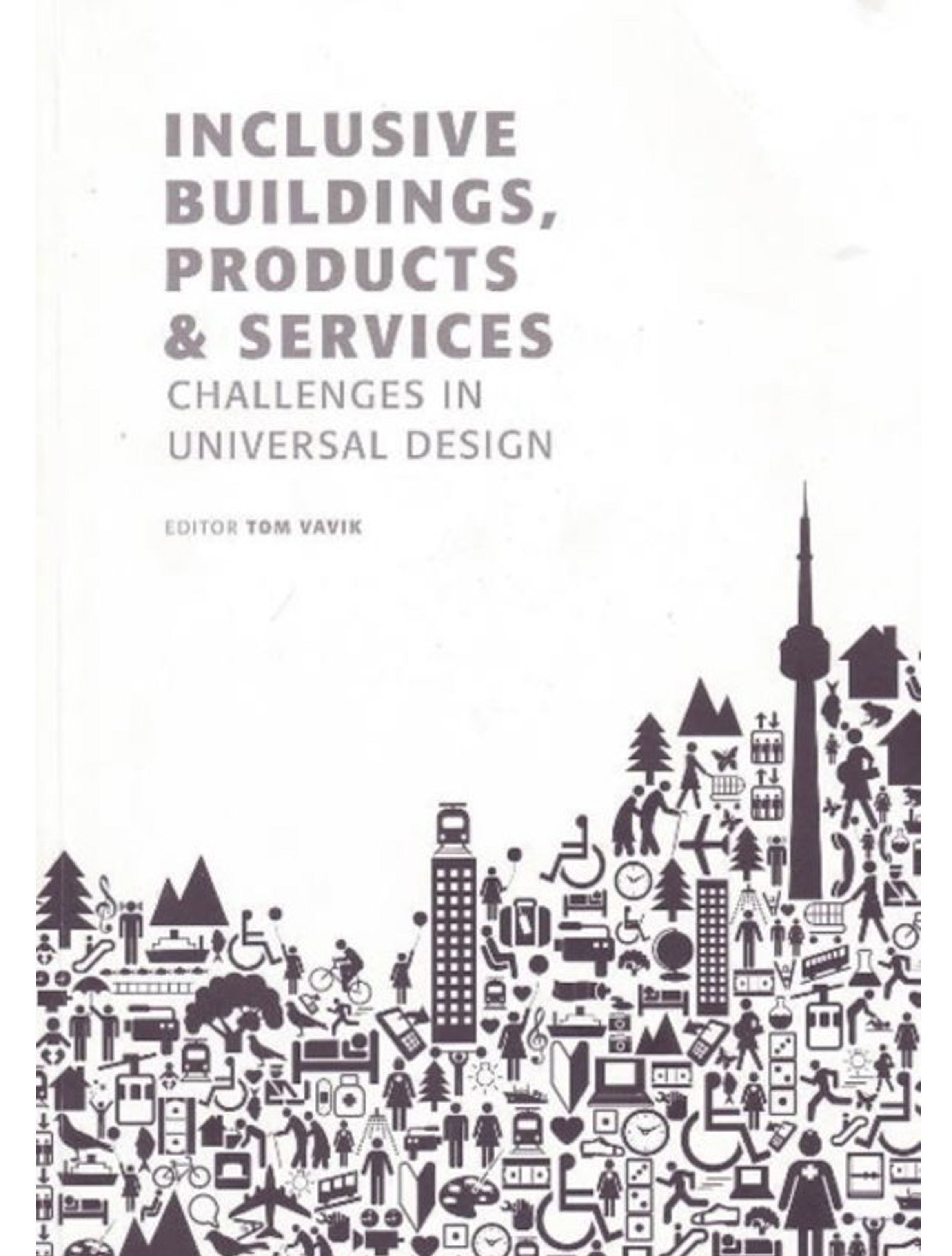 Inclusive Buildings, Products and Services: Challenges in