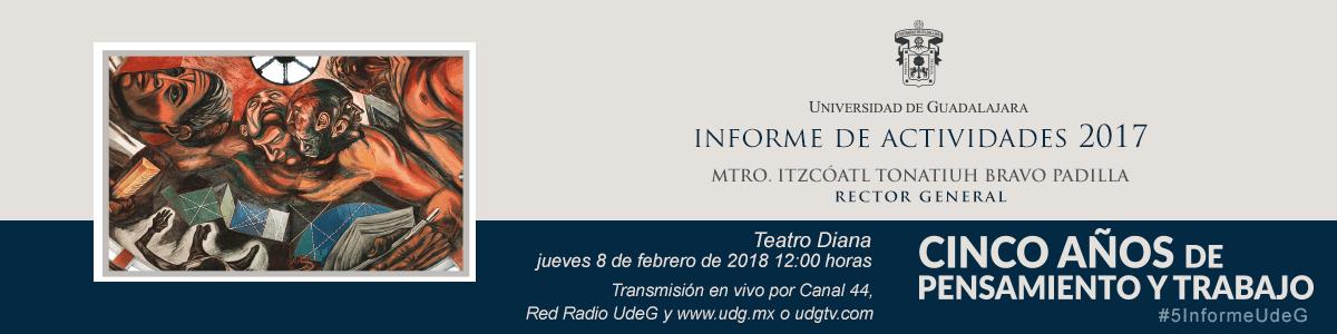 Jueves 8 de febrero de 2018 a las 12:00 horas. Trasmisión por Canal 44, Red Radio UdeG y www.udg.mx
