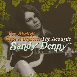 Sandy Denny I've Always Kept A Unicorn Album Cover - 300