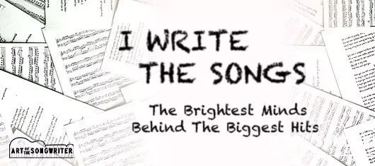 I Write The Songs: The Brightest Minds Behind The Biggest
